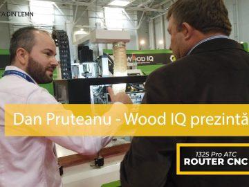 Dan Pruteanu  prezintă 1325 Pro ATC, Router CNC Wood-IQ
