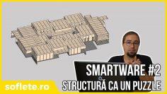 SmartWare – structura ca un joc de puzzle – ep#2