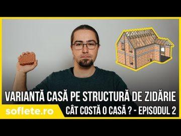 Cât te costă o casă? Episodul 2 – Structură de zidărie