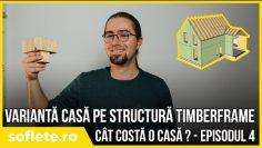 Cât te costă o casă? Episodul 4 – Structură timberframe