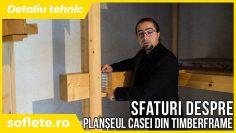 Un detaliu tehnic: planșeul unei case din lemn