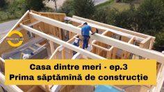 Casa dintre meri – Prima săptămână de construcție – Ep.3