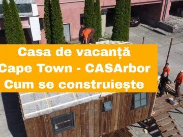 Cum se construiește casa de vacanță Cape Town de la CASArbor- Drumul spre casă